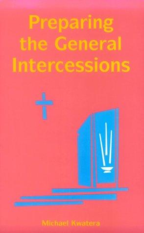 Preparing the General Intercessions: Kwatera, Michael