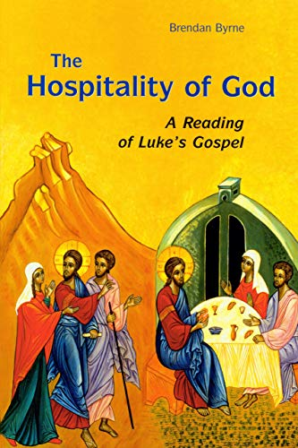 The Hospitality of God: A Reading of Luke's Gospel: Brendan Byrne S.J.