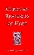 Christian Resources of Hope: Junker-Kenny, Maureen