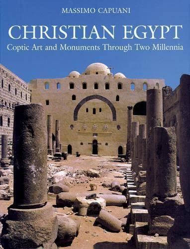Christian Egypt: Coptic Art and Monuments Through Two Millennia: Capuani, Massimo; Meinardus, Otto ...