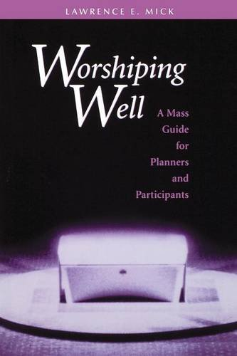 9780814624234: Worshiping Well: A Mass Guide for Planners and Participants