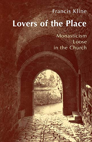 9780814624289: Lovers of the Place: Monasticism Loose in the Church