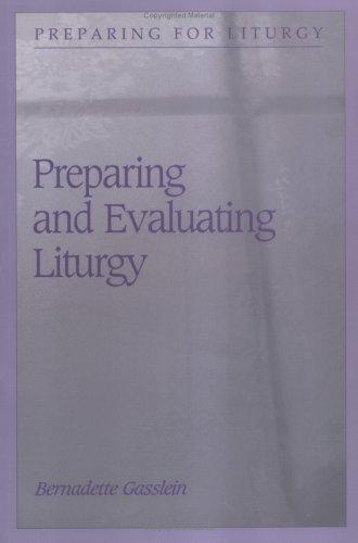 9780814624449: Preparing and Evaluating Liturgy (Preparing for Liturgy)