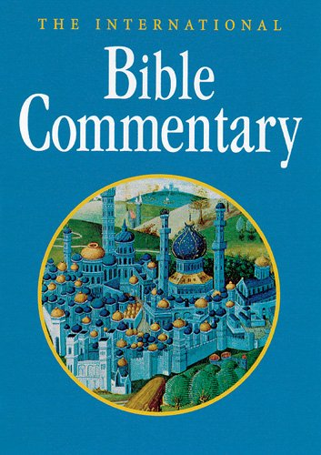 The International Bible Commentary: A Catholic and: Farmer, William R.,
