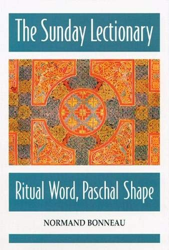 9780814624579: The Sunday Lectionary: Ritual Word, Paschal Shape