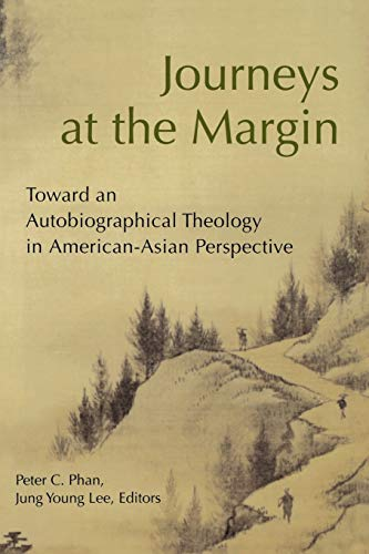 9780814624647: Journeys at the Margin: Toward an Autobiographical Theology in American-Asian Perspective