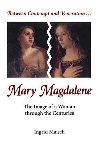 9780814624715: Between Contempt and Veneration...Mary Magdalene: The Image of a Woman through the Centuries