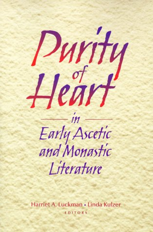 9780814624852: Purity of Heart in Early Ascetic and Monastic Literature: Essays in Honor of Juana Raasch, O.S.B.