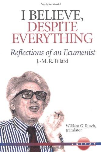 9780814624920: I Believe, Despite Everything: Reflections of an Ecumenist (Unitas Books Series)