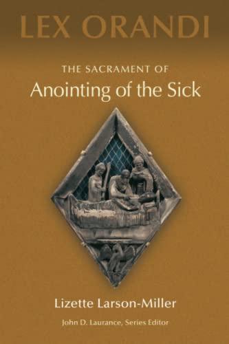 9780814625231: The Sacrament of Anointing of the Sick (Lex Orandi)
