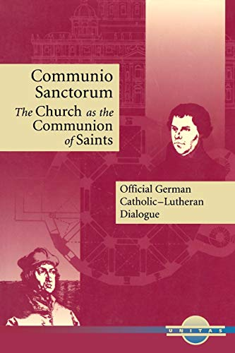 Communio Sanctorum: The Church as the Communion Saints (Unitas Books)
