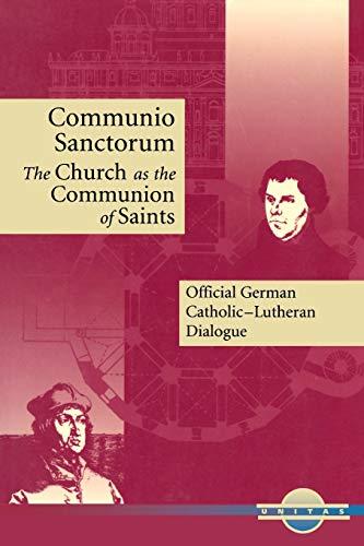 Communio Sanctorum: The Church as the Communion Saints (Unitas Books)