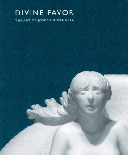 Divine Favor: The Art of Joseph O'Connell: O'connell, Joseph