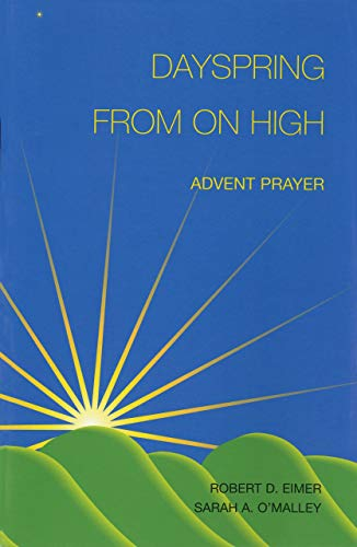 9780814625767: Dayspring from on High: Advent Prayer (Advent/Christmas)