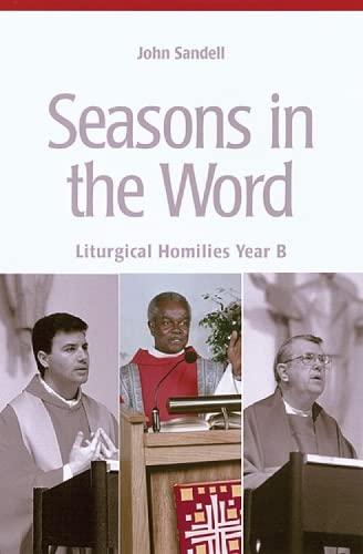 9780814625866: Seasons in the Word: Liturgical Homilies Year B