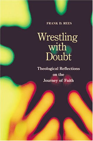 9780814625903: Wrestling with Doubt: Theological Reflections on the Journey of Faith