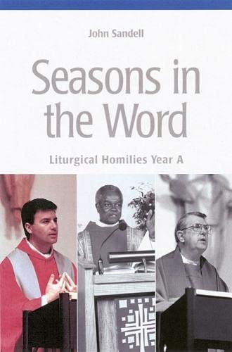 9780814625927: Seasons In The Word: Liturgical Homilies, Year A