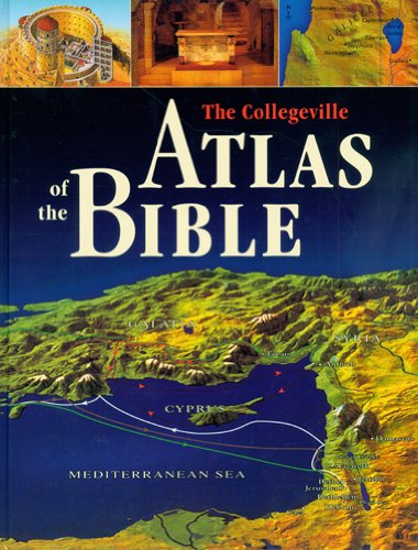 9780814627020: The Collegeville Atlas of the Bible: A Visual Guide to the World in Biblical Times