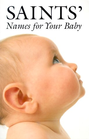 9780814627037: Saints' Names for Your Baby