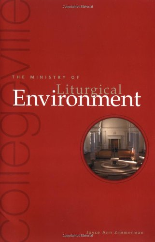 9780814627051: The Ministry Of Liturgical Environment (Collegeville Ministry)