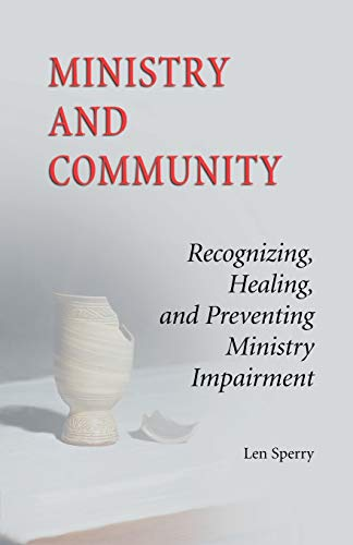 9780814627235: Ministry And Community: Recognizing, Healing, and Preventing Ministry Impairment