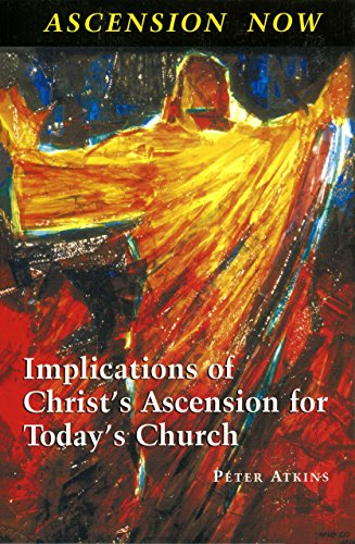 9780814627259: Ascension Now: Implications of Christ's Ascension for Today's Church