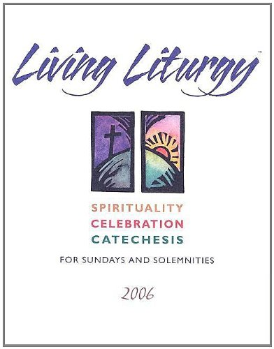9780814627433: Living Liturgy: Spirituality, Celebration, And Catechesis for Sundays And Solemnities 2006: Year B