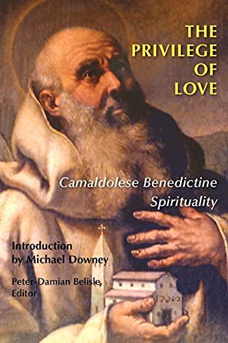 9780814627730: The Privilege of Love: Camaldolese Benedictine Spirituality