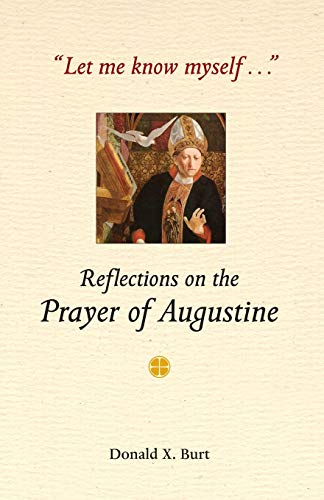 9780814628003: Let Me Know Myself...: Reflections on the Prayer of Augustine