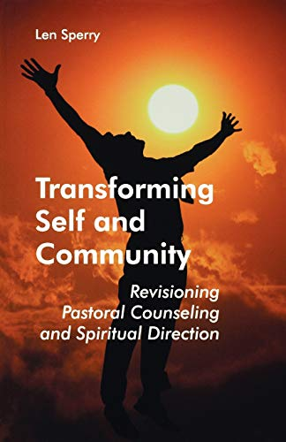 9780814628034: Transforming Self And Community: Revisioning Pastoral Counseling and Spiritual Direction
