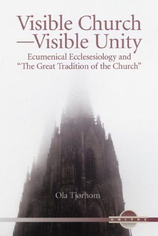 9780814628737: Visible Church-Visible Unity: Ecumenical Ecclesiology and