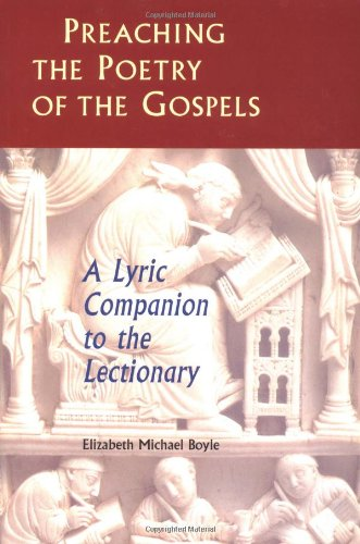 Preaching the Poetry of the Gospels: A: Boyle, Elizabeth Michael,