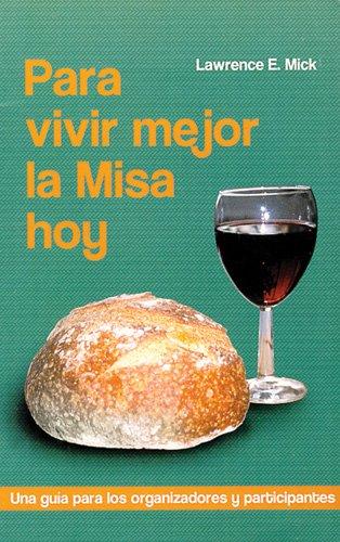 9780814629093: Para Vivir Mejor la Misa Hoy: Una Guia Para los Organizadores y Participantes = Worshiping Well