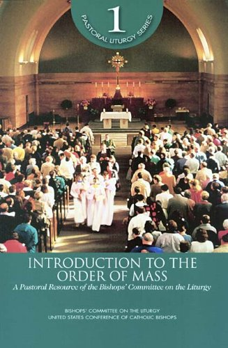 Introduction to the Order of Mass: A Pastoral Resource of the Bishops' Committee on the Liturgy (9780814629192) by United States Conference of Catholic Bishops (USCCB)