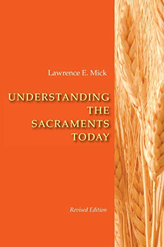 9780814629253: Understanding The Sacraments Today, Revised Edition