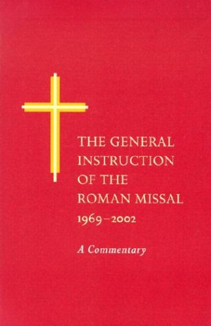 9780814629369: The General Instruction of the Roman Missal, 1969-2002: A Commentary