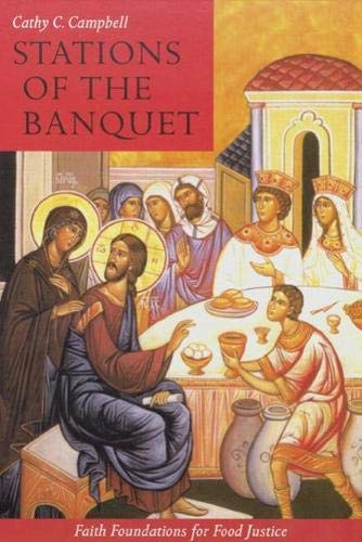 9780814629383: Stations of the Banquet: Faith Foundations for Food Justice