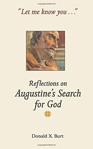 9780814629574: Let Me Know You . . .: Reflections on Augustine's Search for God