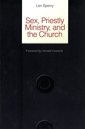 Sex, Priestly Ministry, and the Church (Michael: Len Sperry