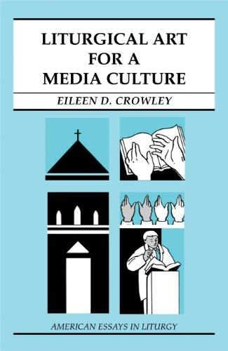 Liturgical Art for a Media Culture (American: Eileen D. Crowley