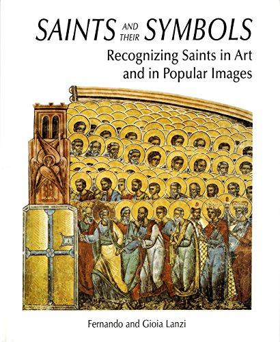 Saints and Their Symbols: Recognizing Saints in Art and in Popular Images: Lanzi, Fernando; Lanzi, ...
