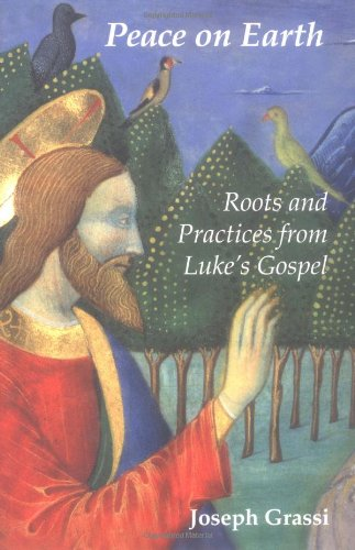 Peace on Earth: Roots and Practices from: Joseph Grassi