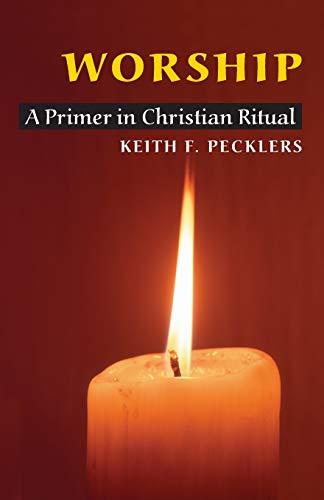 9780814629857: Worship: A Primer in Christian Ritual