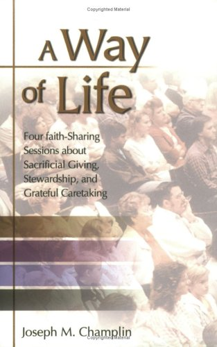 9780814630068: A Way of Life: Four Faith-Sharing Sessions about Sacrificial Giving, Stewardship, and Grateful Caretaking