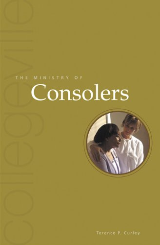 9780814630204: The Ministry Of Consolers (Collegeville Ministry Series)