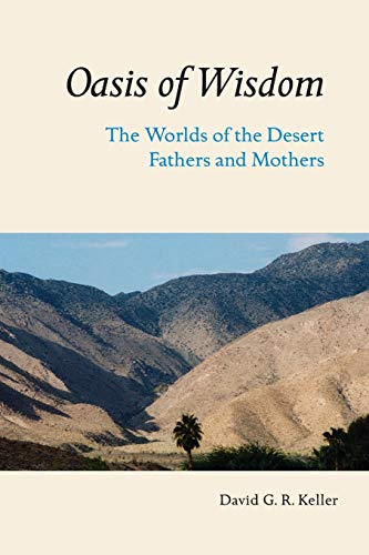 9780814630341: Oasis of Wisdom: The Worlds of the Desert Fathers and Mothers