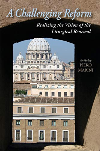 9780814630358: Challenging Reform: Realizing the Vision of the Liturgical Renewal, 1963-1975