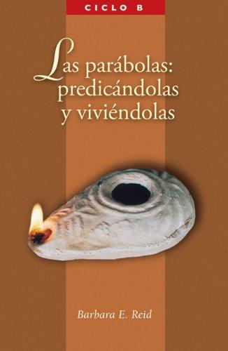 9780814630556: Las Parbolas: Predicanolas y Viviendolas: El Evangelio Segun San Marcos
