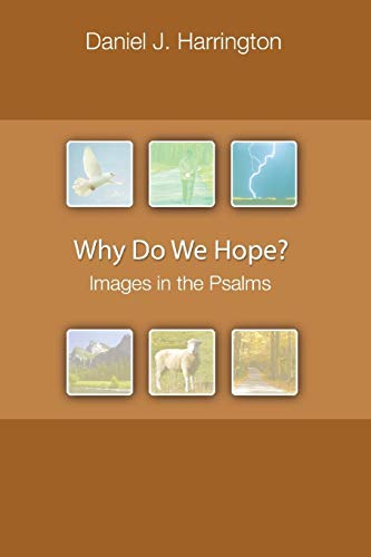 Why Do We Hope?: Images in the Psalms (0814630855) by Daniel Harrington SJ