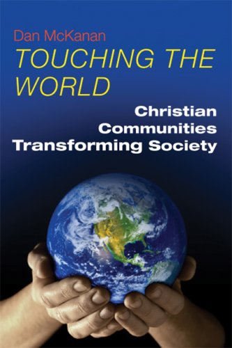 9780814631751: Touching the World: Christian Communities Transforming Society